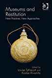 Museums and Restitution: New Practices, New Approaches