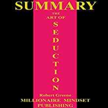 Summary: The Art of Seduction Audiobook by Millionaire Mindset Publishing Narrated by Conner Goff