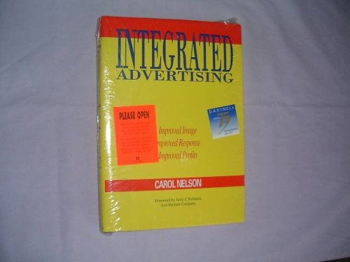 Integrated Advertising: How to Make Image Advertising & Direct Response Work Together for Bigger Profits