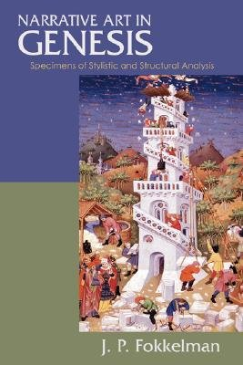 [(Narrative Art in Genesis: Specimens of Stylistic and Structural Analysis)] [Author: J P Fokkelman] published on (May, 2004)