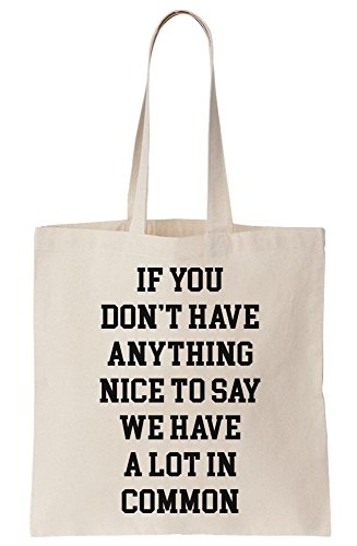 Have In Say Better Anything Bag We Not Don't Nice Have If A At Tote Canvas To All You Lot Common Talk nEqYFxwP