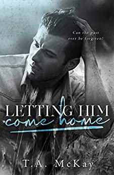 Letting Him Come Home by [McKay, T.a.]
