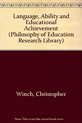 Language, Ability and Educational Achievement (Philosophy of Education Research Library)