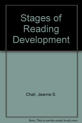 Stages of Reading Development (Stages Of Reading Development By Jeanne Chall)