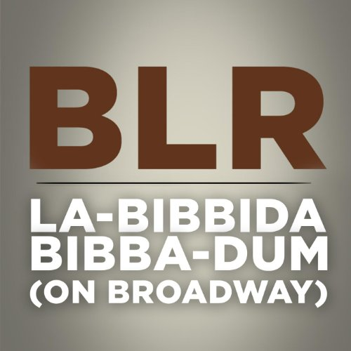 La-Bibbida-Bibba-Dum (On Broadway)