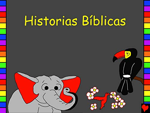 Historias Bíblicas: Spanish Bible Stories (Bible for Children Everywhere) (Spanish Edition)