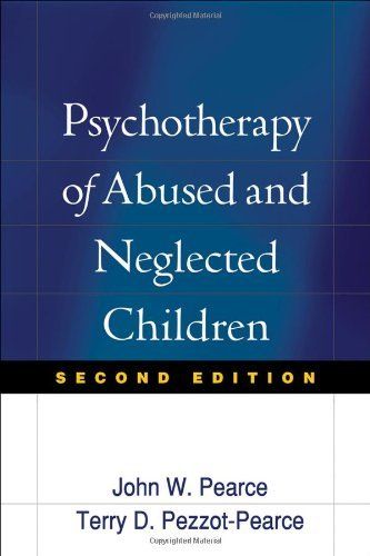 Psychotherapy of Abused and Neglected Children, Second Edition Pdf