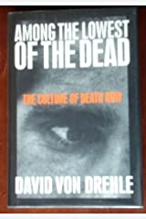 Among the Lowest of the Dead: The Culture on Death Row Hardcover