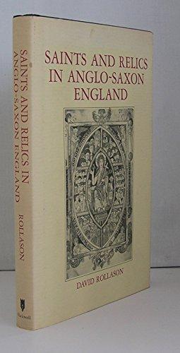 Saints and Relics in Anglo-Saxon England