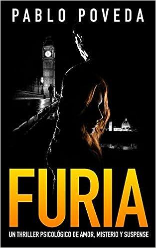 Furia: Un thriller psicológico de amor, misterio y suspense Suspenso romántico: Amazon.es: Pablo Poveda: Libros