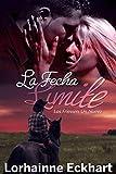 La Fecha Límite (Los Friessen: Un Nuevo Comienzo nº 1) (Spanish Edition)