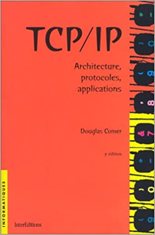 Lire TCP/IP. Architecture, protocoles, applications, 3ème édition pdf