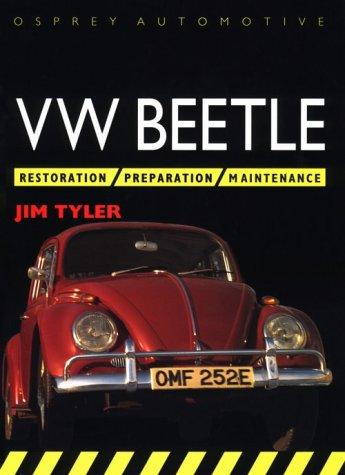 Volkswagen Restoration - Vw Beetle: Restoration/Preparation/Maintence (Osprey Restoration Guides)