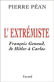 L'Extrémiste : François Genoud, de Hitler à Carlos par Péan