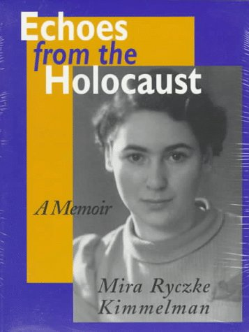 Echoes from the Holocaust: A Memoir