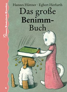 Das große Benimm-Buch. Unsere Kinderbuch-Klassiker. Band 6