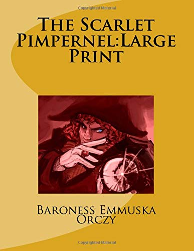 The Scarlet Pimpernel: Large Print