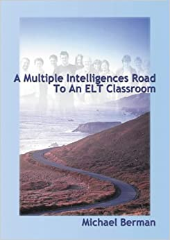A Multiple Intelligence Road to an ELT Classroom