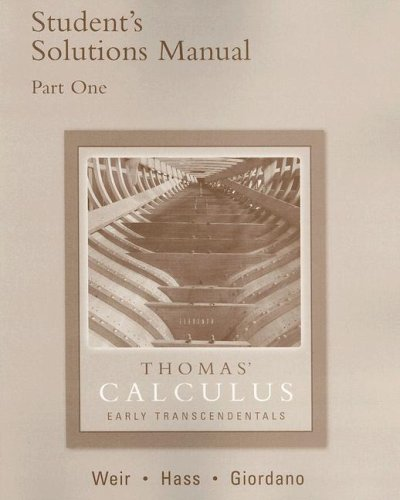 Thomas' Calculus Early Transcendentals; Student's Solutions Manual; Part One (Pt. 1)
