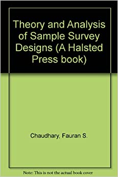 theory and analysis of sample survey designs daroga singh f s theory and analysis of sample survey designs