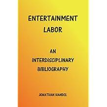 Entertainment Labor: An Interdisciplinary Bibliography