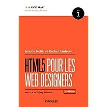 HTML5 POUR LES WEB DESIGNERS 2E ÉD.
