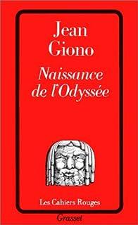 Naissance de l'Odyssée, Giono, Jean