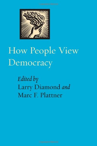 How People View Democracy (A Journal of Democracy Book)