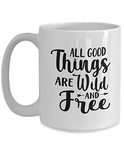 Inspirational Quote, All Good Things Are Wild And Free Mug, Camping Hiking Mountain Climbing Enthusiast