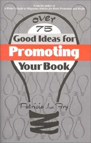 Read Online Over 75 Good Ideas for Promoting Your Book PDF