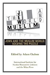 Jews and the Muslim World: Solving the Puzzle