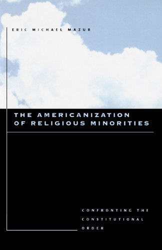 The Americanization of Religious Minorities: Confronting the Constitutional Order