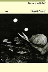Balance As Belief (Johns Hopkins: Poetry and Fiction)