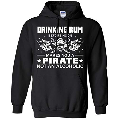 (Funny Quotes Gift Apperal Drinking Rum Before Noon Makes You A Pirate Shirt - Hoodie)
