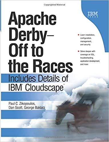 Apache Derby -- Off to the Races: Includes Details of IBM