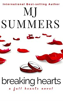 Breaking Hearts (Full Hearts Book 4) by [Summers, MJ]