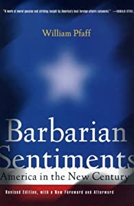 Barbarian Sentiments: America in the New Century from Hill & Wang