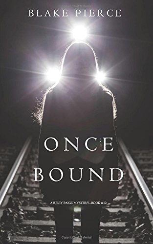 Once Bound (A Riley Paige Mystery-Book 12)