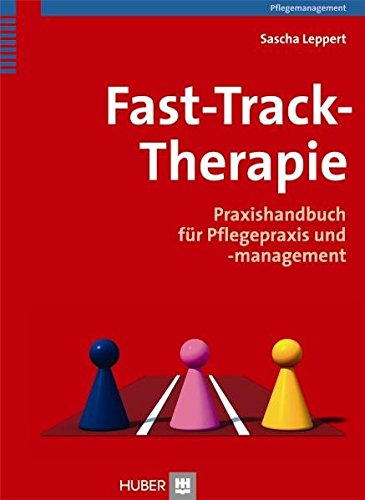 Fast-Track-Therapie. Praxishandbuch für Pflegepraxis und -management