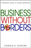 Business Without Borders, Donald A. DePalma, 0471204692