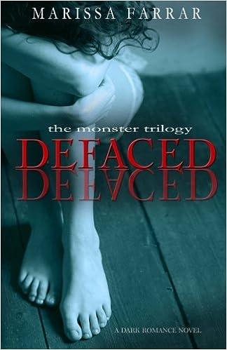 Defaced: A Dark Romance Novel (The Monster Trilogy) (Volume