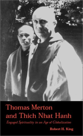 Cover of Thomas Merton and Thich Nhat Hanh: Engaged Spirituality in an Age of Globalization