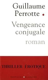 Vengeance conjugale, Perrotte, Guillaume