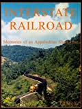 Interstate Railroad - Memories of an Appalachian Short Line 9780972069212