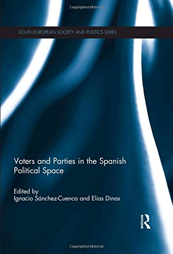 Voters and Parties in the Spanish Political Space (South European Society and Politics)