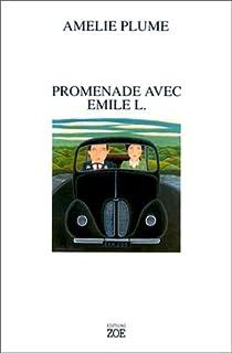 Promenade avec Emile L., Plume, Amélie