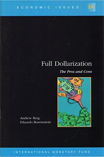 Full Dollarization: The Pros and Cons (Economic Issues) ebook