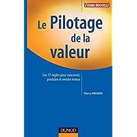Le pilotage de la valeur : 77 règles pour développer la valeur des produits