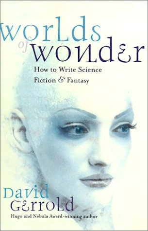 Worlds of Wonder: How to Write Science Fiction & Fantasy