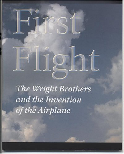 Wilbur And Orville Wright First Flight (First Flight: The Wright Brothers and the Invention of the Airplane (National Park Service Handbook))